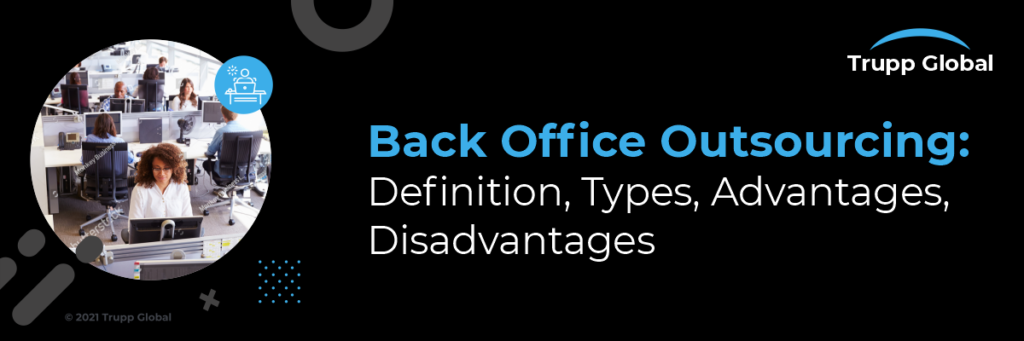 Back Office Outsourcing Definition, Types and Advantages