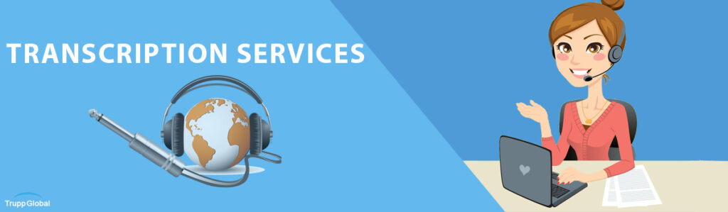 Benefits of using Transcription Services in your Business
