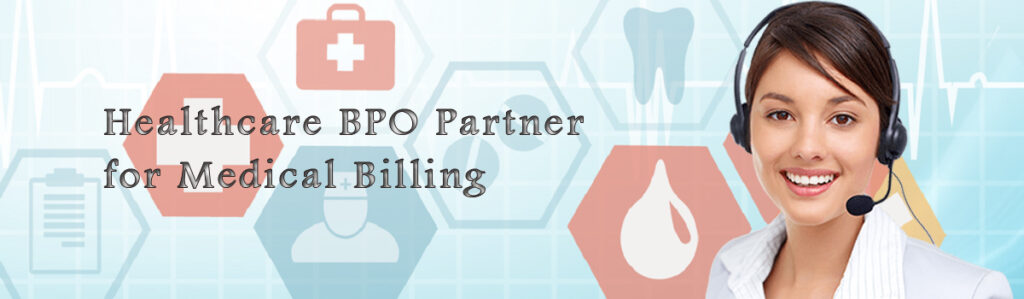 Choosing the Right Healthcare BPO Partner for Medical Billing and Other Services