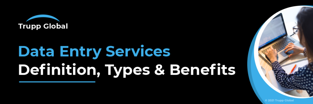 Data Entry Services Definition, Types & Benefits
