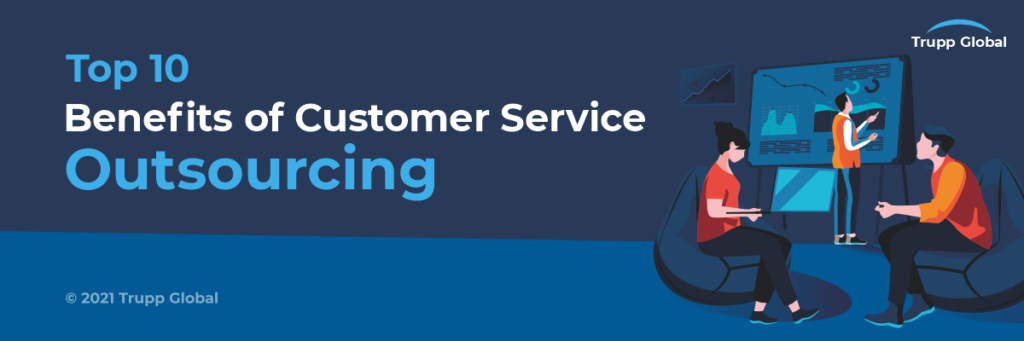 Top 10 Benefits of Customer Service Outsourcing