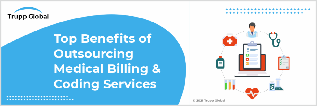 Top Benefits of Outsourcing Medical Billing and Coding Services