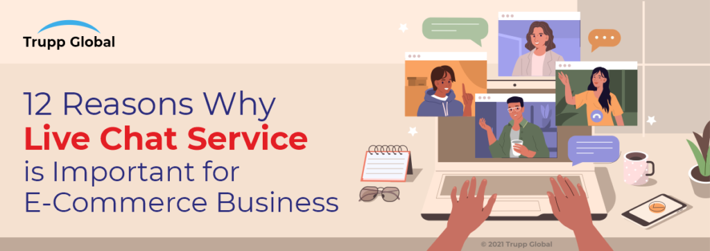 12 Reasons Why Live Chat Service is Important for E-Commerce Business