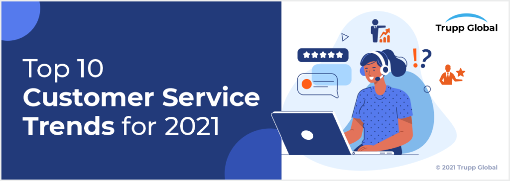 Top 10 Customer Service Trends for 2021