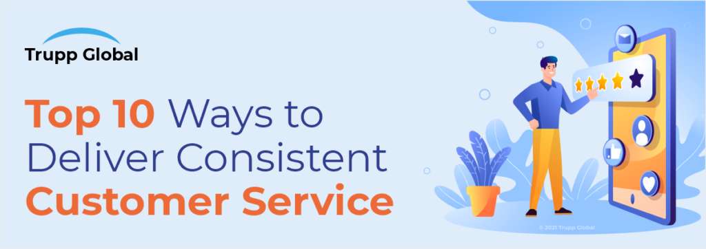 Top 10 Ways to Deliver Consistent Customer Service