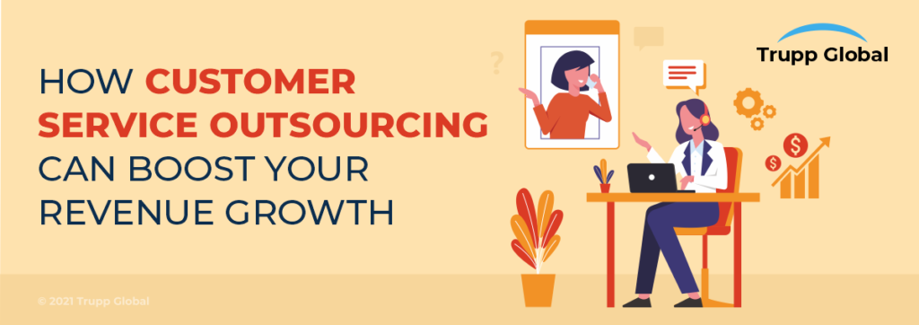 How Customer Service Outsourcing Can Boost Your Revenue Growth