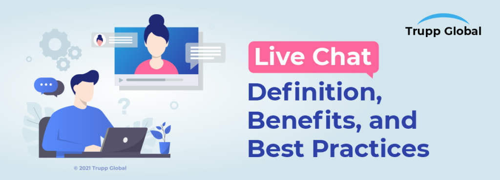 Live Chat Definition, Benefits, and Best Practices