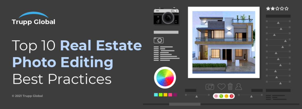 Top 10 Real Estate Photo Editing Best Practices