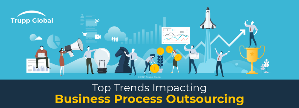 Top Trends Impacting Business Process Outsourcing
