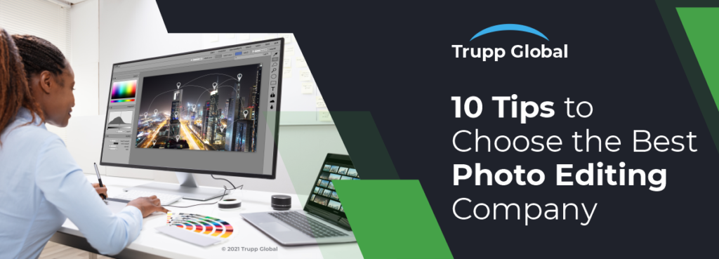 10 Tips to Choose the Best Photo Editing Company