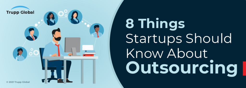 8 Things Startups Should Know About Outsourcing