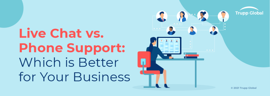 Live Chat vs. Phone Support Which is Better for Your Business
