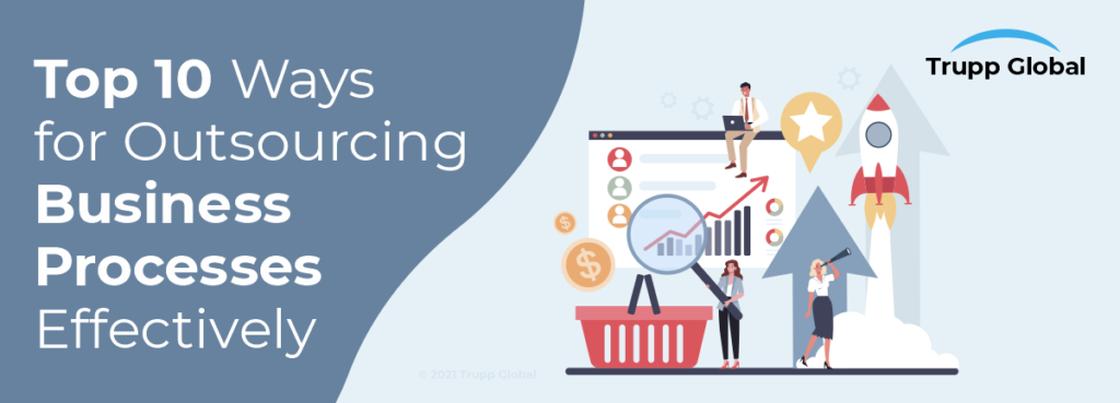 Top 10 Ways for Outsourcing Business Processes Effectively