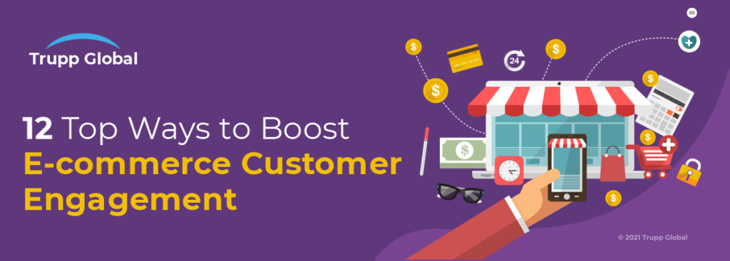 12 Top Ways to Boost E-commerce Customer Engagement