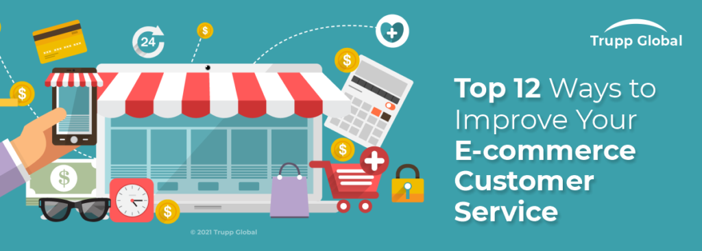 Top 12 Ways to Improve Your E-commerce Customer Service