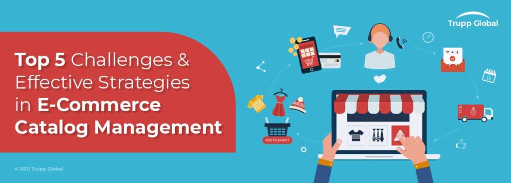 top-5-challenges-and-effective-strategies-in-e-commerce-catalog-management