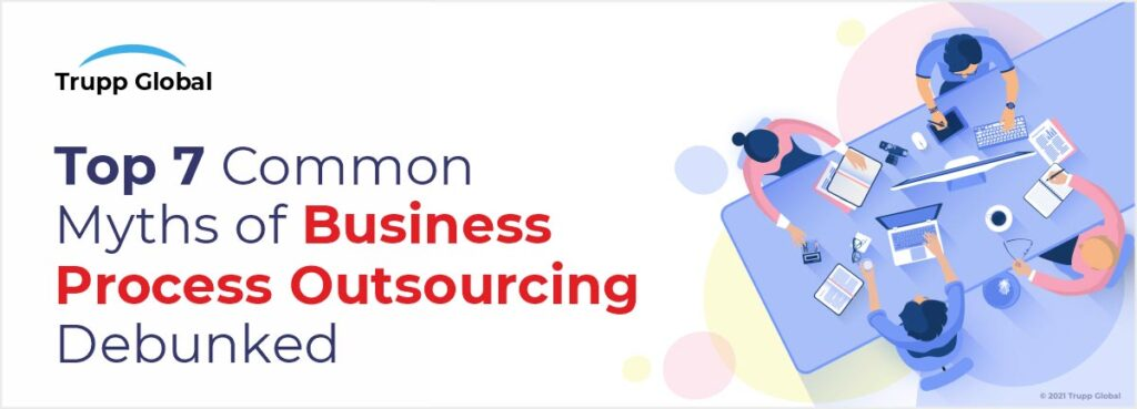 top-7-Common-myths-of-business-process-outsourcing-debunked